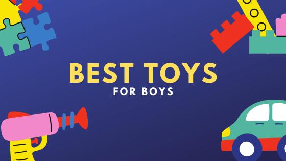 Best Kids Toys for Boys