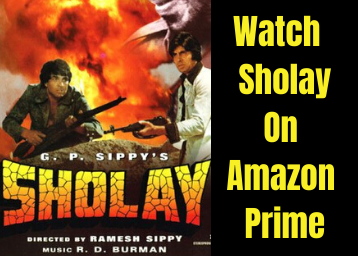 Watch Sholay full movie HD free download On Amazon Prime Video