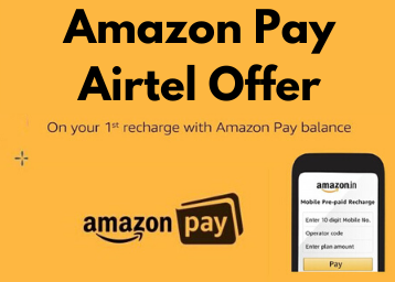 Amazon Pay Airtel Offer: Get Cashback On Prepaid, Postpaid, DTH and More