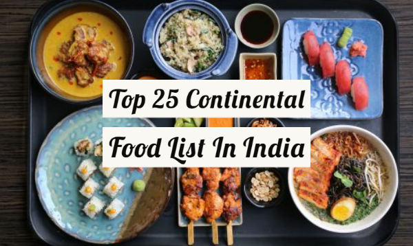 Top 25 Continental Food List In India