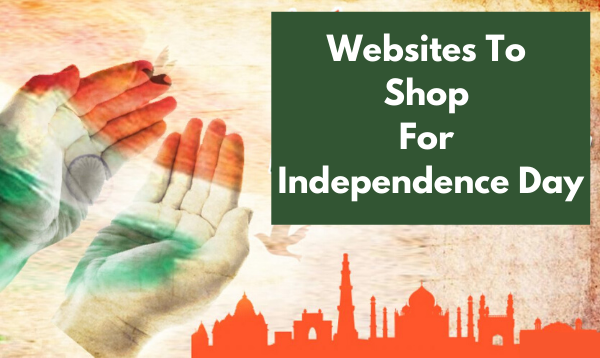 Top 15 Websites To Shop For Independence Day 2020