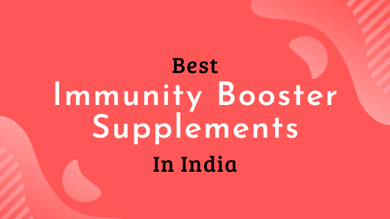 best immunity boosters supplements in India