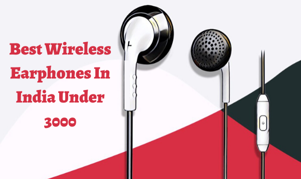 Best Wireless Earphones In India Under 3000