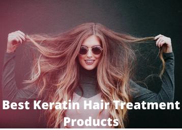 best keratin hair treatment