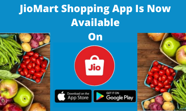 JioMart Shopping App Is Now Available On Google Play And App Store