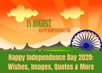 Happy Independence Day 2020: Wishes, Images, Quotes, Sms, Photos, And Much More