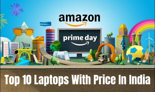 Amazon Prime Day Sale 2020: Top 10 Laptops With Price In India