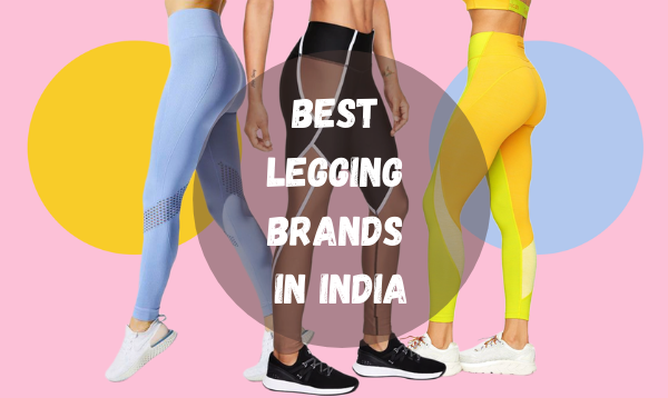 Best Legging Brands In India