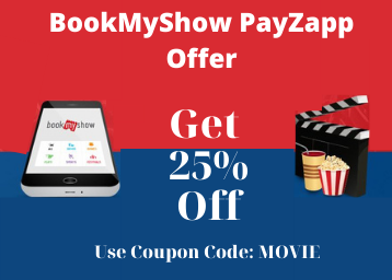BookMyShow Payzapp Offer: Get 25% Discount Up To Rs. 250