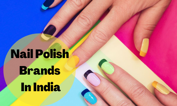 8 Best Nail Polish Brands In India That Are Trending in 2020