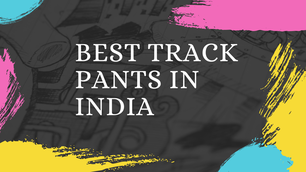 best track pants in India