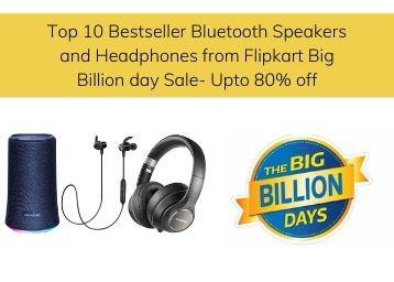Top 10 Bluetooth Speakers and Headphones from Flipkart Big Billion day Sale 2020- Upto 80% off