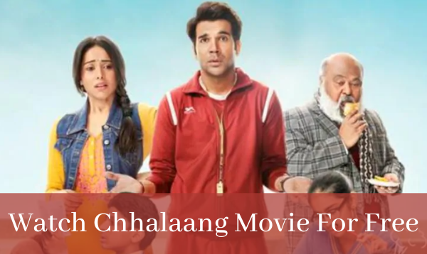 How To Watch Chhalaang Movie For Free?