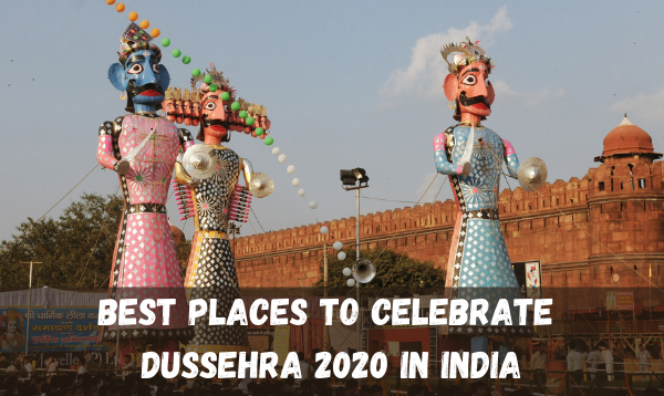 The Best Places to Celebrate Dussehra In India